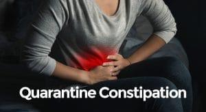 Quarantine Constipation