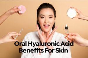 oral hyaluronic acid benefits